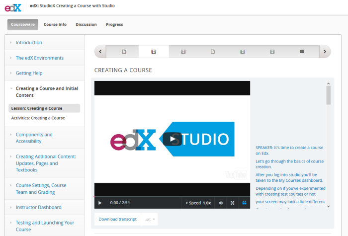 Open edX has a modern, clean course experience for students. This is a course on creating courses with Open edX Studio. The navigation is on the top and left, and the video includes a synchronized transcript that can be downloaded.